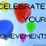 Place of Serenity | Celebrate your Achievements