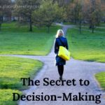 Place of Serenity | The Secret to Decision-Making
