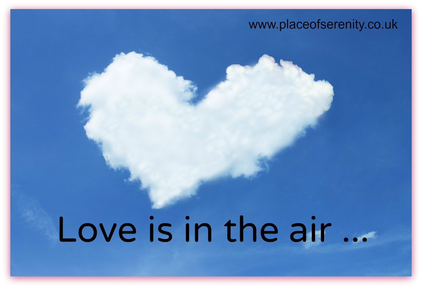 Place of Serenity |Love is in the air