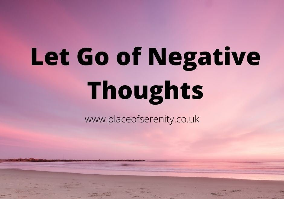 Place of Serenity | Let Go of Negative Thoughts