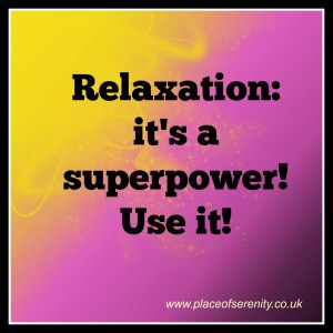 Why Relaxation is Your Superpower