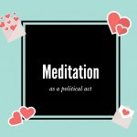 Meditation as a political act