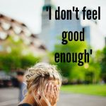 feel good enough