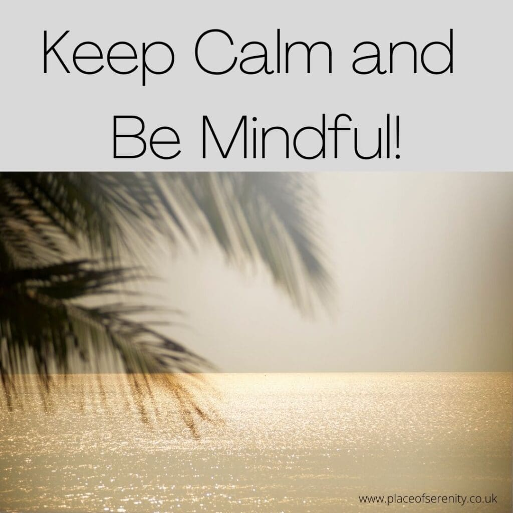Place of Serenity | Keep calm and be mindful