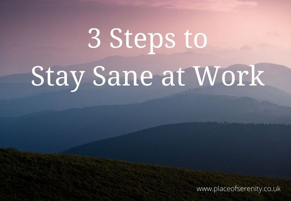 Place of Serenity | Stay sane at work