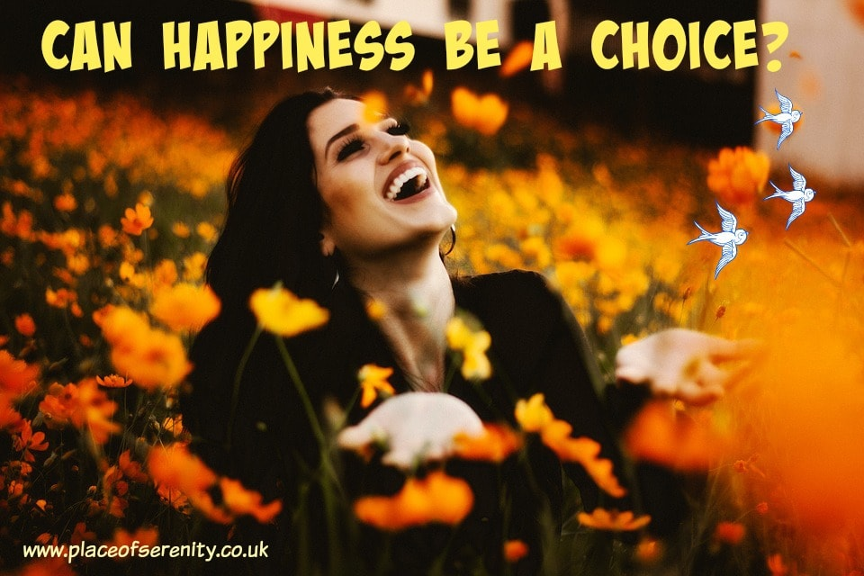Place of Serenity | Happiness is a choice