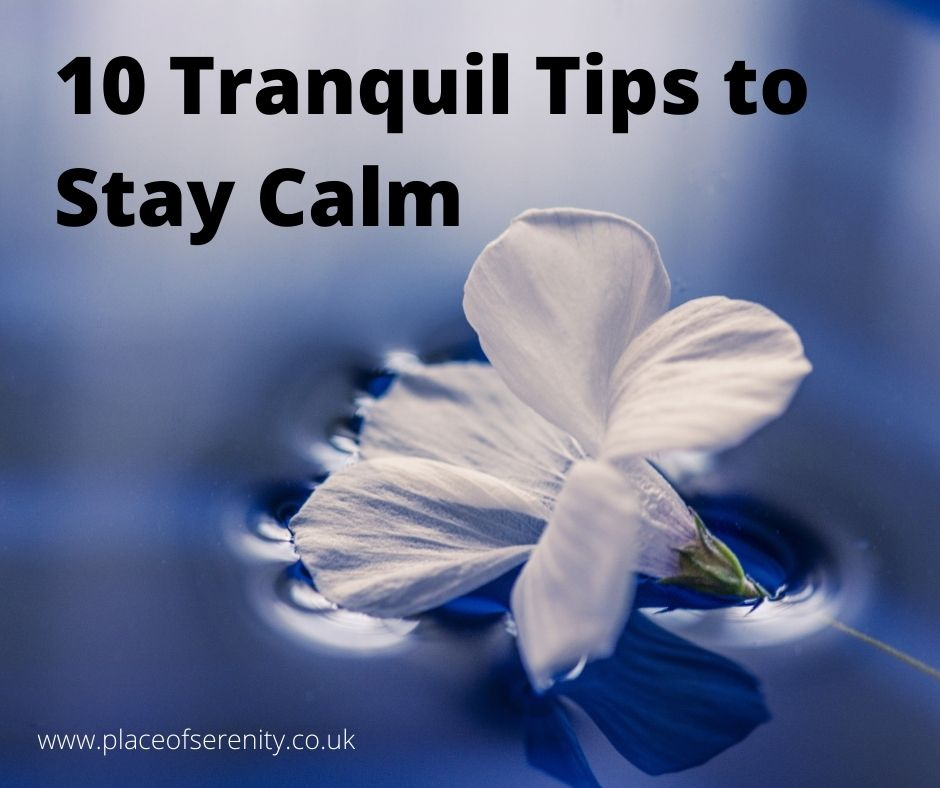 Place of Serenity | 10 Tranquil Tips