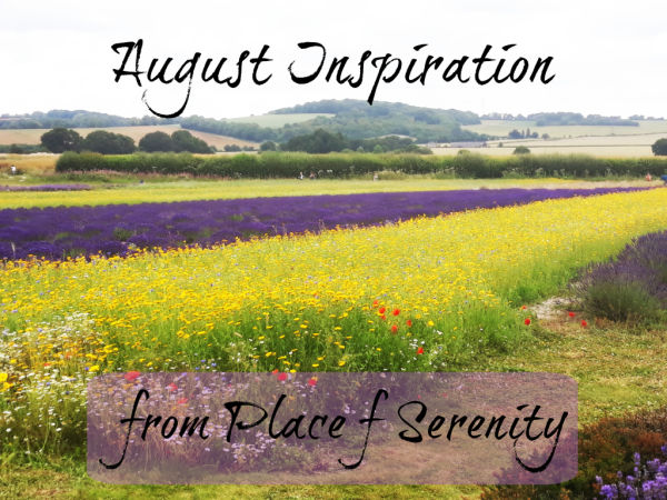 Place of Serenity | August Inspiration