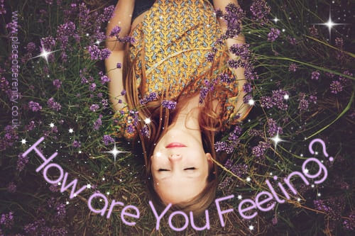 Place of Serenity | How are you feeling?