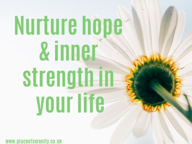 Place of Serenity | Hope and inner strength