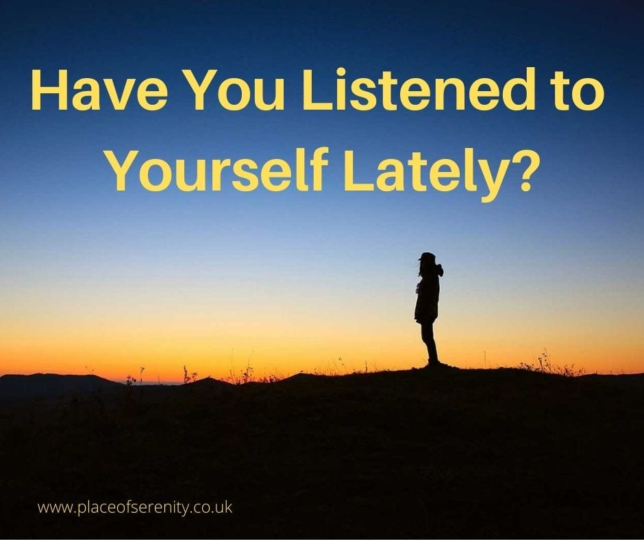 Place of Serenity | Have You Listened to Yourself Lately