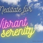 Place of Serenity | Meditate for Vibrant Serenity