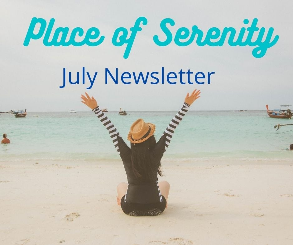 Place of Serenity | July Newsletter