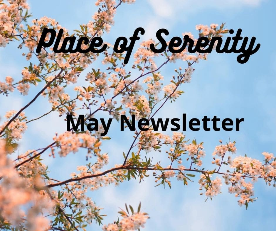 Place of Serenity | May Newsletter