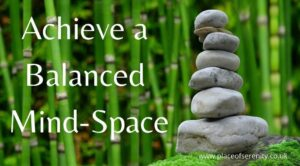 Place of Serenity | Achieve a Balanced Mind-Space