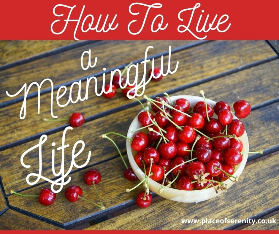 Place of Serenity | How to Live a Meaningful Life