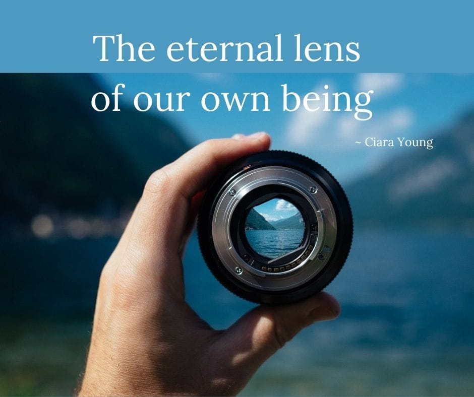Place of Serenity | The eternal lens of our own being quote