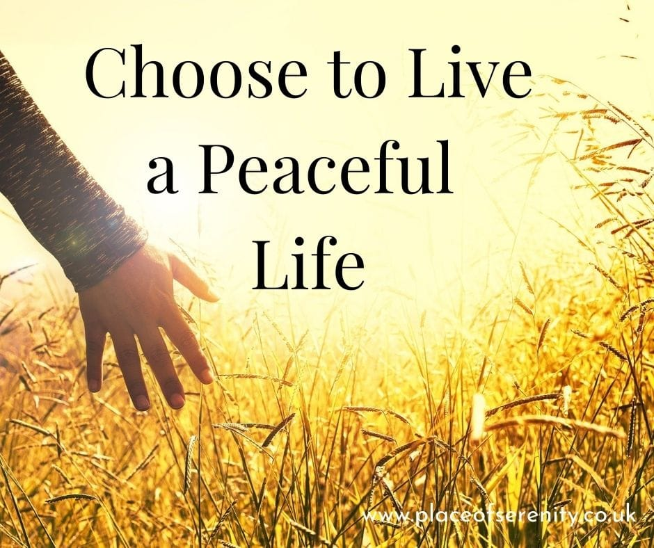 Place of Serenity | Choose to Live a Peaceful Life