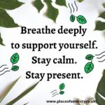 Place of Serenity | Breathe deeply to support yourself